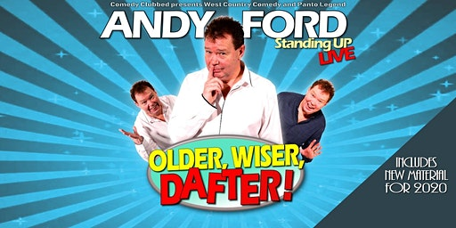 ANDY FORD Hungerford Community Centre OLDER, WISER, DAFTER