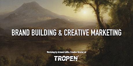 Startup Now Workshop: Brand Building & Creative Marketing for Startups tickets