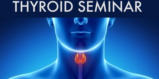 Thyroid Seminar: A Holistic Approach
