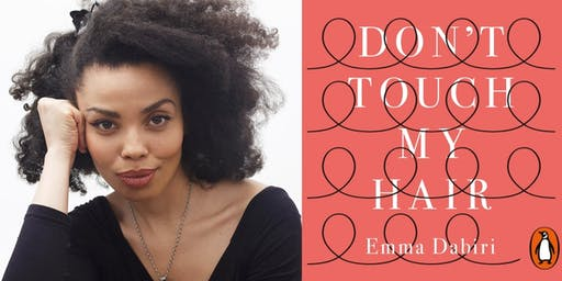 **POSTPONED**Don't Touch My Hair': Emma Dabiri