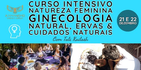 Curso intensivo Natureza Feminina Ginecologia Natural com Tali Kailash tickets