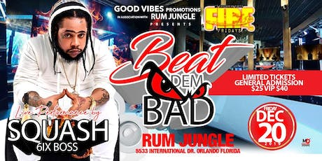 Beat dem bad ft.squash live in concert tickets