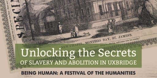 Walking Free : Unlocking the Secrets of Slavery and Abolition in Uxbridge