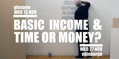 Basic Income & Time or Money? – Edinburgh