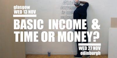 Basic Income & Time or Money? – Edinburgh