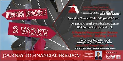 Broke to Woke: Journey To Financial Freedom