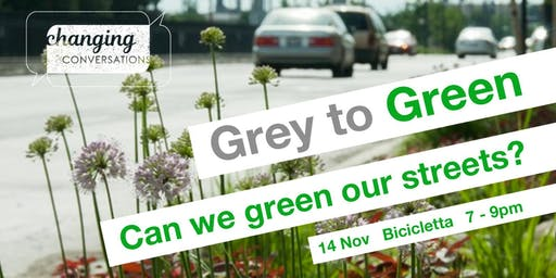 Grey to Green: Can we green our streets?