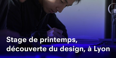 STAGE DE PRINTEMPS 2021 LYON, DÉCOUVERTE DU DESIGN STRATE, ÉCOLE DE DESIGN billets