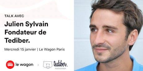 Apéro Talk avec Julien Sylvain, Fondateur de Tediber tickets