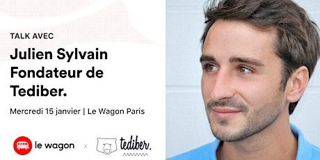 Apéro Talk avec Julien Sylvain, Fondateur de Tediber billets