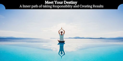 Meet Your Destiny-A Inner path of taking Responsiblity and Creating Results