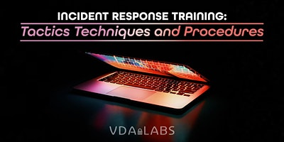 Incident Response Training: Tactics Techniques and Procedures