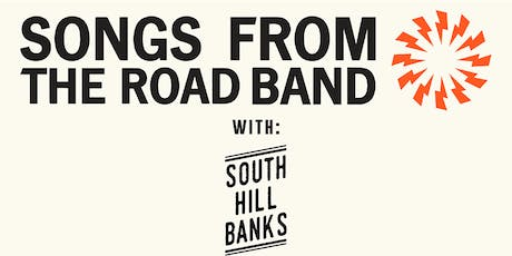 SONGS FROM THE ROAD BAND / South Hill Banks tickets