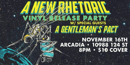 A New Rhetoric Vinyl Release Party with guests A Gentleman's Pact