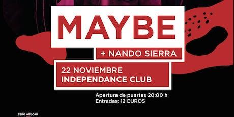 MAYBE + NANDO SIERRA entradas