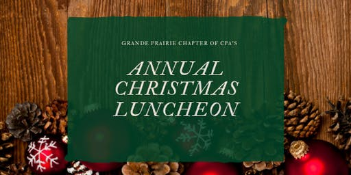 Grande Prairie CPA's Christmas Luncheon - Friday, December 13, 2019