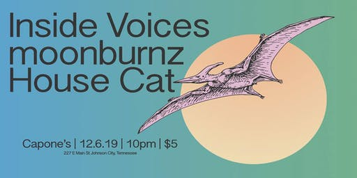 Inside Voices, Moonburnz, House Cat