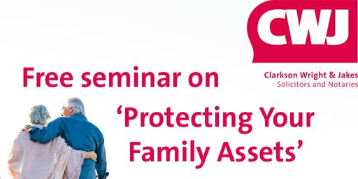 Free 'Protecting Your Family Assets' seminar
