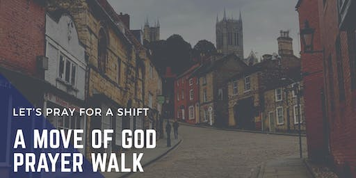 A Move Of God - Prayer Walk - Let's Pray For A Shift