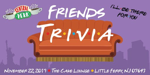 Friends-Themed Trivia Night!