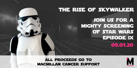 Charity Screening of The Rise of Skywalker, all  proceeds go to Macmillan tickets