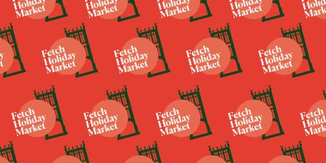 Fetch Holiday Markets 2019  tickets