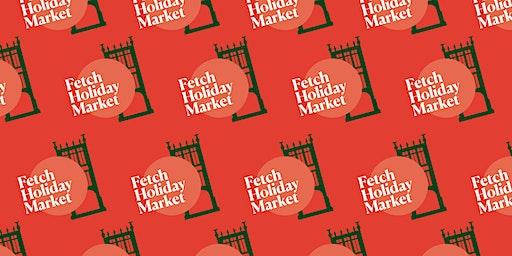 Fetch Holiday Markets 2019