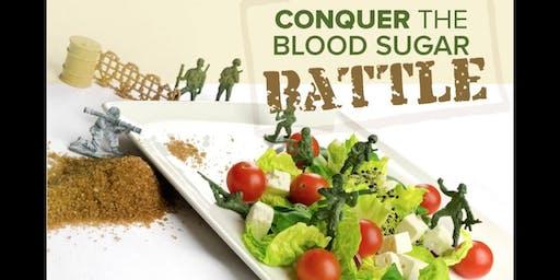 Conquer The Blood Sugar Battle!