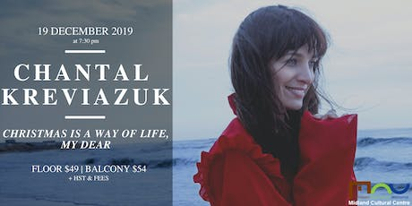 Chantal Kreviazuk: Christmas is a Way of Life, My Dear tickets