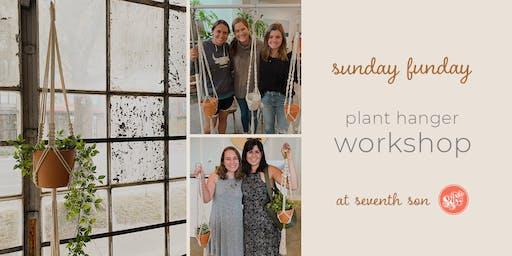 Sunday Funday Plant Hanger Workshop