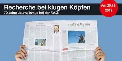 Recherche bei klugen Köpfen – 70 Jahre Journalismus bei der F.A.Z.