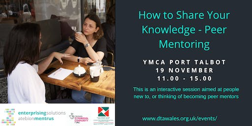 Community Enterprise How to Share Your Knowledge - Peer Mentoring