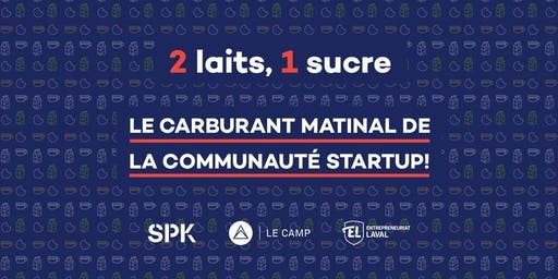 2 laits, 1 sucre — Matinée startups avec Protolab Québec