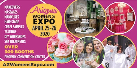 Arizona's Ultimate Women's Expo Beauty + Fashion + Pop Up Shops + More, April 25-26, 2020 tickets