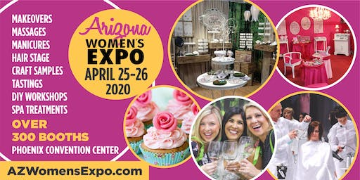 Arizona's Ultimate Women's Expo Beauty + Fashion + Pop Up Shops + More, April 25-26, 2020