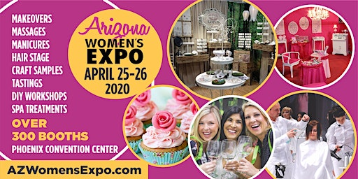 Arizona Women's Expo Beauty + Fashion + Pop Up Shops + More, April 25-26, 2020