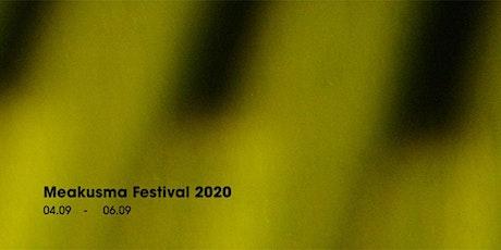 Meakusma Festival 2020 tickets