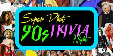 Super Phat 90's Trivia Night!! tickets