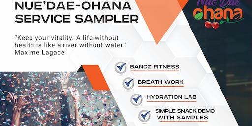 Nue`Dae~Ohana Service Sampler