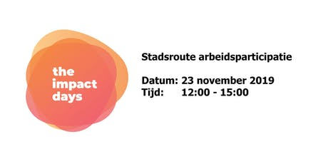 The Impact Days 2019 -Stadsroute Arbeidsparticipatie tickets