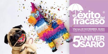 EL ÉXITO DEL FRACASO |  5º Aniversario entradas