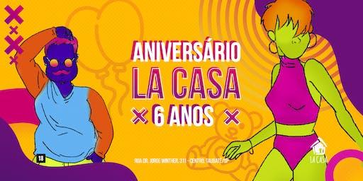Aniversário La Casa #6Anos