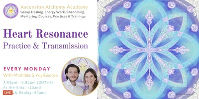 Monday Heart Resonance Practice & Transmission - weekly energy work