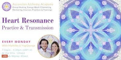 Monday Heart Resonance Practice & Transmission - weekly energy work