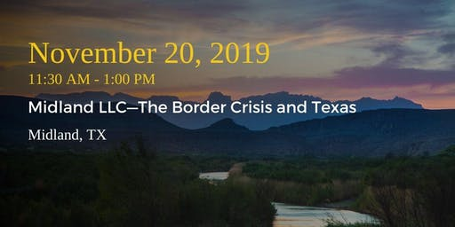 Midland LLC—The Border Crisis and Texas