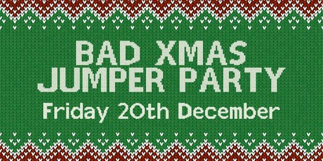 The Bad Xmas Jumper Party at The Lost Paradise 20.12.19 tickets