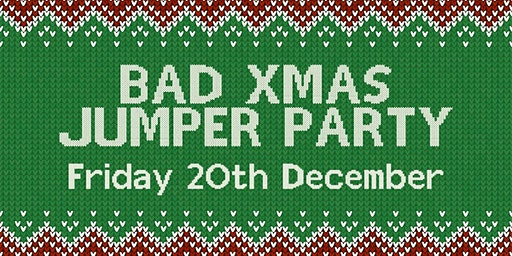 The Bad Xmas Jumper Party at The Lost Paradise 20.12.19