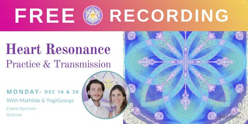 FREE RECORDING - Monday Heart Resonance Practice & Transmission