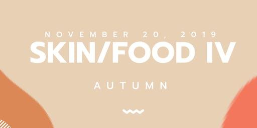 SKIN/FOOD IV: AUTUMN