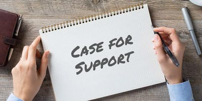 Developing and Writing a Case For Support